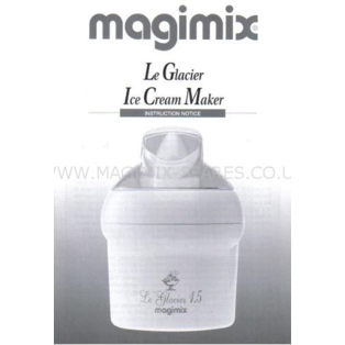 Magimix Le Glacier Ice Cream Maker Instruction Book